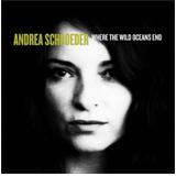 Andrea Schroeder - Where the Wild Ocean End